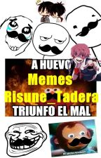 Memes ~ Risune_Tadera by Ris-Ris