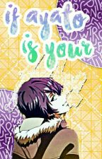 If Ayato Is Your... by Juuzoucornio