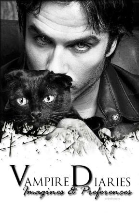 The Vampire Diaries / TVD - Imagines + Preferences by xMrsParkerx