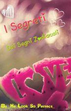 I Segreti Dei Segni Zodiacali by RedHairBoyCatcher