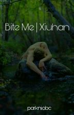 Bite Me | Xiuhan by parkniobe