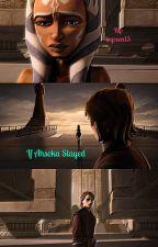 Star Wars: If Ahsoka Stayed by lcgreen14