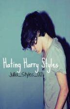Hating Harry Styles </3 (A Harry Styles fanfic love story) by byuntae-ya