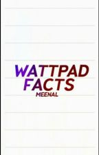 Wattpad Facts { ON HOLD } by cheekycocktail