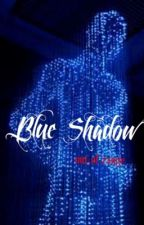 Blue Shadow by out_of_range