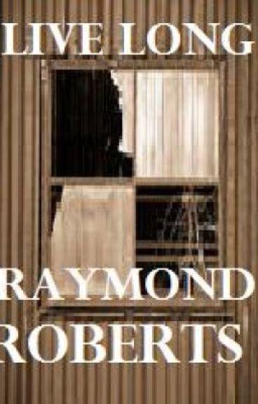 Live Long by RaymondRoberts