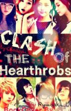 Clash of the heartthrobs [EDITING] by chaerash