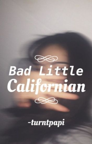 Bad Little Californian