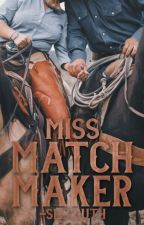 Miss. Matchmaker  ✓ by -selcouth