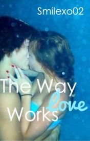The Way Love Works by ftwxhemmings