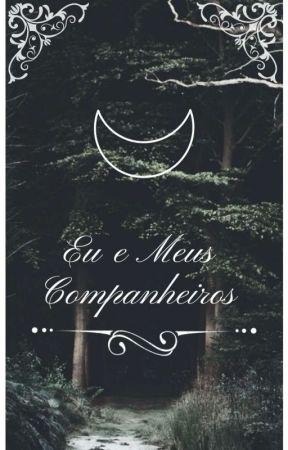 Eu e Meus Companheiros by ColgatehH