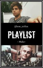 Playlist Tome 1//Muke by how_to5Sos