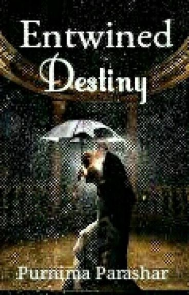 Entwined Destiny ( On Hold )