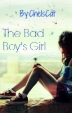 The Bad Boy's Girl by chelscat