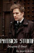 Patrick Stump Imagines and Smut by PanicAtTheAli