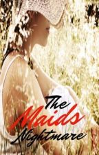 The Maid's Nightmare by seaweediswild