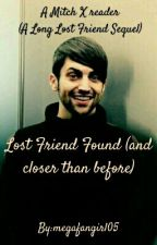 Lost Friend Found (and closer than before) by megafangirl05