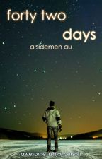 forty-two days {a sdmn au} by awesome_ninja_person
