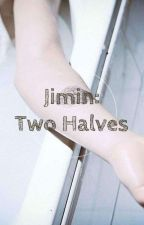 Jimin: Two Halves  by jellybreakerhah