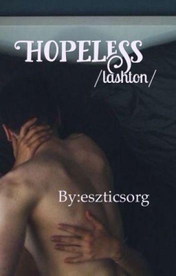 Hopeless /lashton/