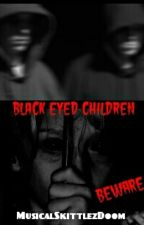 Black Eyed Children by MusicalSkittlezDoom