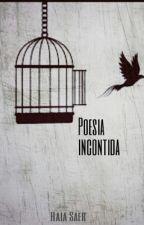Poesia Incontida  by Haia1501
