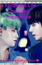 A Kpoppers Life Changing Experience by raptaeminkookmon