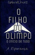 O FILHO DO OLIMPO - O Início De Tudo - A Esperança  by GabrielChvez