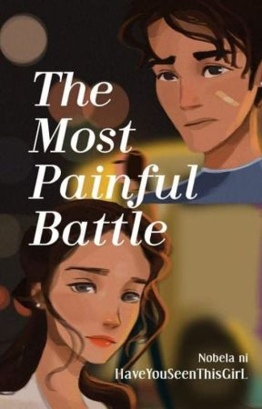 The Most Painful Battle by HaveYouSeenThisGirL