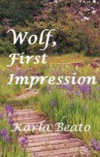 Wolf, First Impression. [Book 1] by ChocoFresa