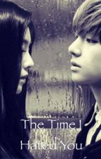 The Time I Hated You by Jade_Dae