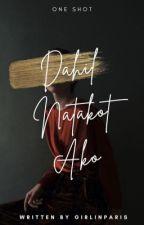 Dahil Natakot Ako (One Shot) by girlinparis