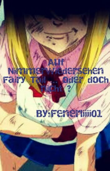 Auf Nimmerwiedersehen Fairy Tail ... Oder Doch Nicht ?