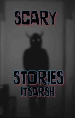 Scary Stories by aarshleen