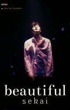 Beautiful || sekai by kyungmia