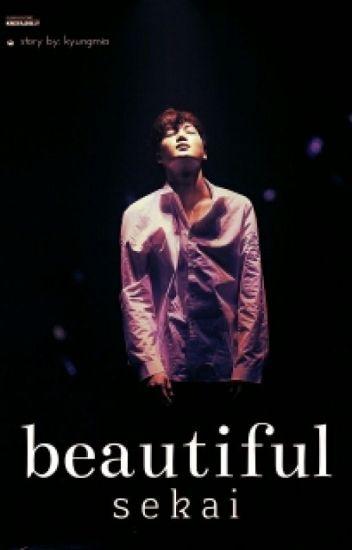 Beautiful || sekai
