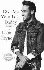 Give Me Your Love Daddy - Liam Payne (Tome II) by FrenchButterfly