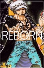 Reborn [one piece fanfic] by dreyarslayer