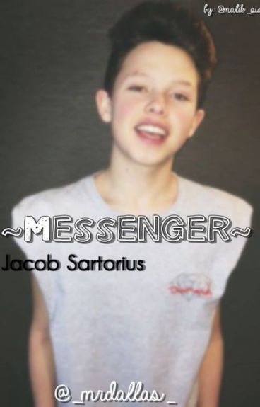 ~Messenger~Jacob Sartorius