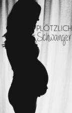 Plötzlich Schwanger  1 & 2 by booklovestory