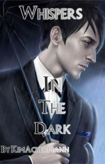 Whispers In The Dark//An Oswald Cobblepot Story