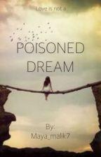 POISONED DREAM by Maya_malik7