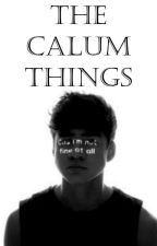 The Calum Things by happilyending