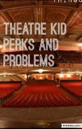 Theatre Kid Perks And Problems/ theatre kid posts  by stonyskylar