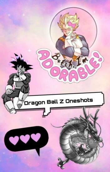 Dragon Ball Z Oneshots! (Requests Always Open)