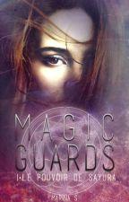 Magic Guards - Tome 1 Le pouvoir de Sayura by MarinaSvd