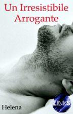 Un irresistibile arrogante by Helena25_