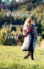 A história de amor final by Sidele