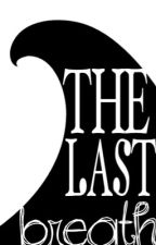 The Last Breath (Trent Maxi Maxwell / Bondi Rescue fanfic) by meggxox