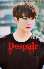 Despair// J.J.K by kookielovers19